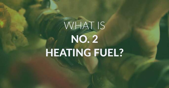 """A background image of someone fixing an oil tank with the text """"What is No. 2 heating fuel?"""""""